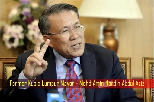 Former Kuala Lumpur Mayor - Mohd Amin Nordin Abdul Aziz