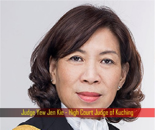 Judge Yew Jen Kie - High Court Judge of Kuching