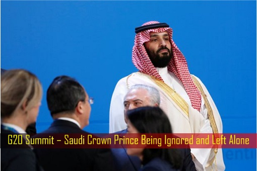G20 Summit – Saudi Crown Prince Being Ignored and Left Alone