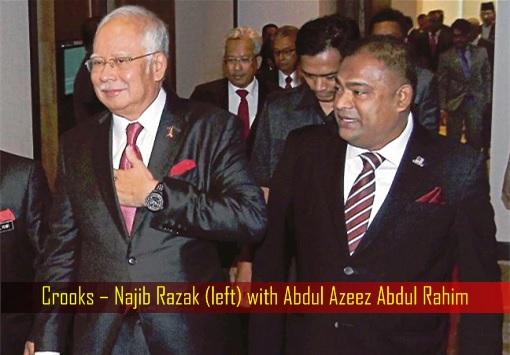 Crooks – Najib Razak with Abdul Azeez Abdul Rahim