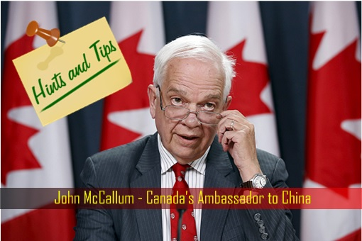 John McCallum - Canada's Ambassador to China - Offers Tips