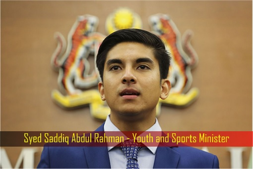 Syed Saddiq Abdul Rahman - Youth and Sports Minister