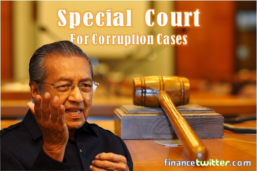 Mahathir - Special Court For Corruption Cases