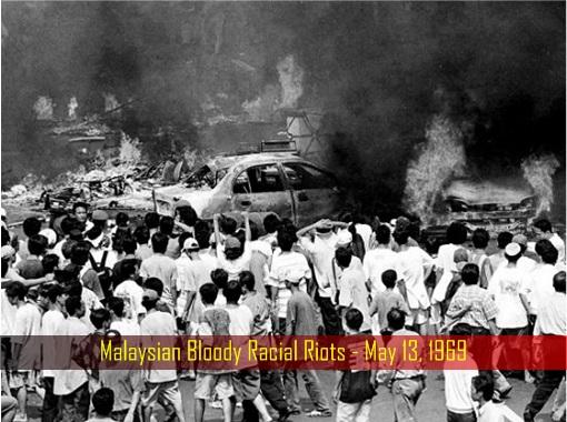 Malaysian Bloody Racial Riots - May 13, 1969