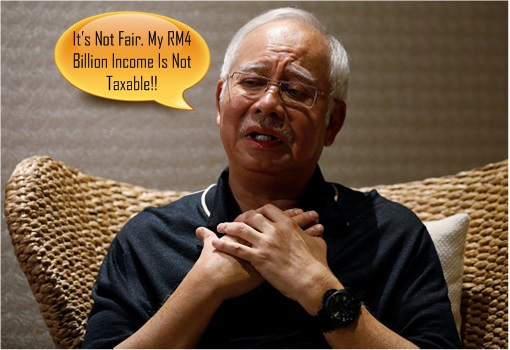 Najib Razak - Not Fair - RM4 Billion Income Not Taxable