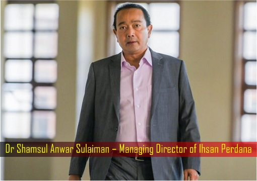 Dr Shamsul Anwar Sulaiman – Managing Director of Ihsan Perdana