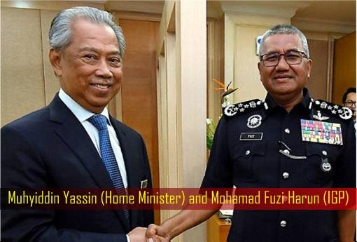 Muhyiddin Yassin Home Minister and Mohamad Fuzi Harun IGP