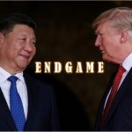 The Endgame Has Just Begun - Trump Calls Xi Enemy, Raises Tariff Rates & Orders U.S. Companies To Quit China