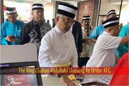 The King - Sultan Abdullah - Queuing To Order KFC