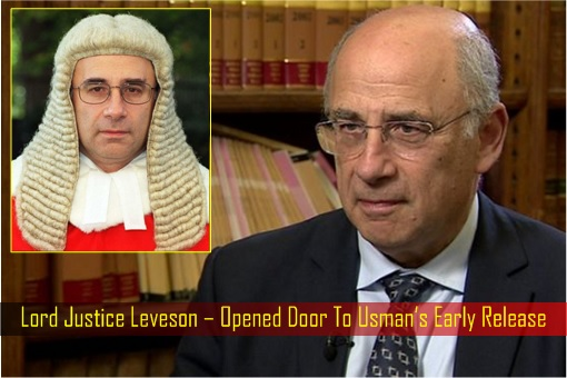 Lord Justice Leveson – Opened Door To Usman Early Release