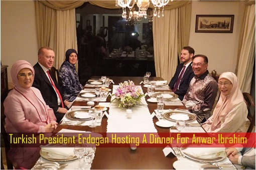 Turkish President Erdogan Hosting A Dinner For Anwar Ibrahim