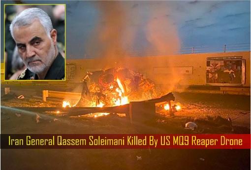 Iran General Qassem Soleimani Killed By US MQ9 Reaper Drone
