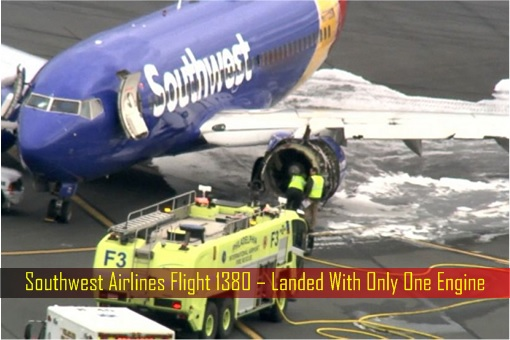 Southwest Airlines Flight 1380 – Landed With Only One Engine