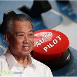 Country On Autopilot - The Panicked Muhyiddin Government Is Running Around Like A Headless Chicken