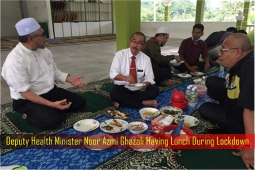Coronavirus - Deputy Health Minister Noor Azmi Ghazali Having Lunch During Lockdown