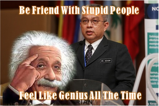 Health Minister Adham Baba - Albert Einstein - Be Friend With Stupid People, Feel Like Genius All The Time