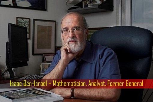 Isaac Ben-Israel – Mathematician, Analyst, Former General