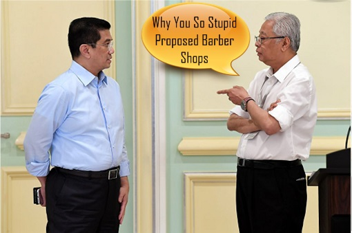 Azmin Ali and Ismail Sabri - Proposed Opening Hair Salons or Barber Shops During Lockdown
