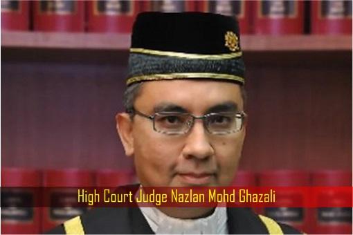 High Court Judge Nazlan Mohd Ghazali