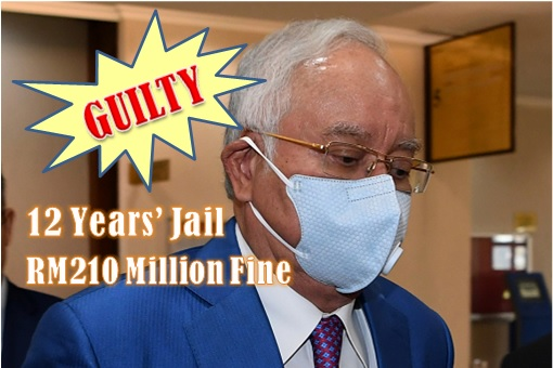 Najib Razak - Guilty - 12 Years Jail and RM210 Million Fine