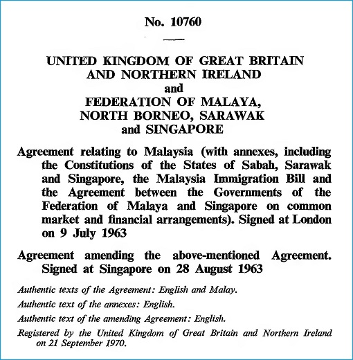 Agreement 10760 - Formation of Malaysia 1963 - United Kingdom, Federation of Malaya, North Borneo, Sarawak and Singapore