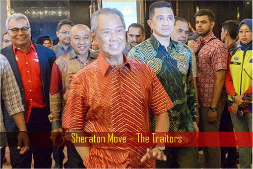 Sheraton Move - Traitors Muhyiddin Yassin and Azmin Ali