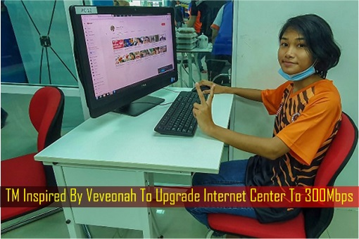 TM Inspired By Veveonah To Upgrade Internet Center To 300Mbps