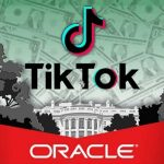 You Can Buy The Car, But Not The Engine - TikTok Rejects Microsoft, Only To Work With Oracle As