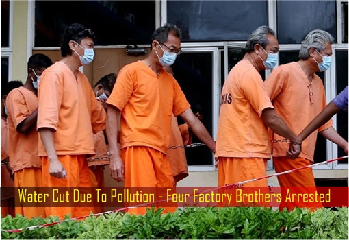 Water Cut Due To Pollution - Four Factory Brothers Arrested