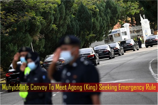 Muhyiddin's Convoy To Meet Agong - King - Seeking Emergency Rule