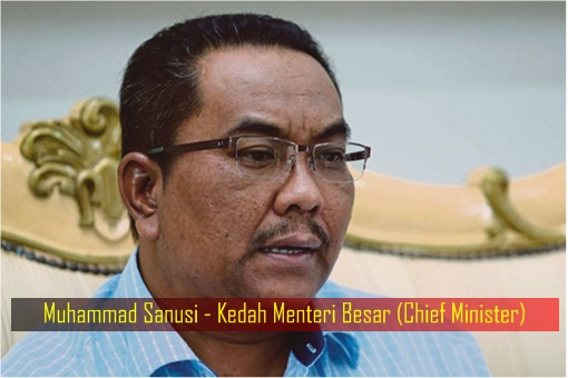 Muhammad Sanusi - Kedah Menteri Besar - Chief Minister