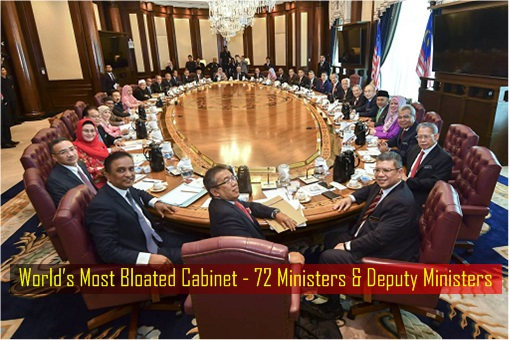 World Most Bloated Cabinet - Malaysia 72 Minsters and Deputy Ministers