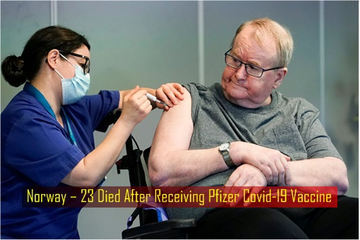 Norway – 23 Died After Receiving Pfizer Covid-19 Vaccine