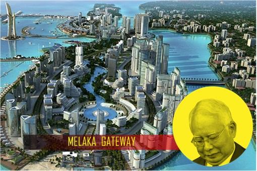 Melaka Gateway Project - Najib Razak