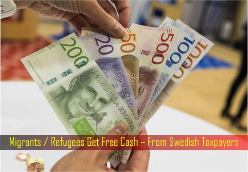 Migrants Refugees Get Free Cash – From Swedish Taxpayers