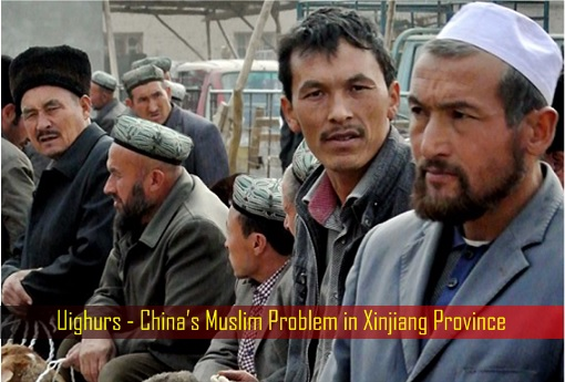 Uighurs - China's Muslim Problem in Xinjiang Province