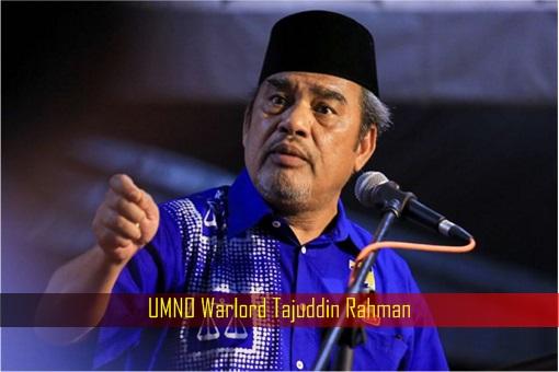 UMNO Warlord Tajuddin Rahman