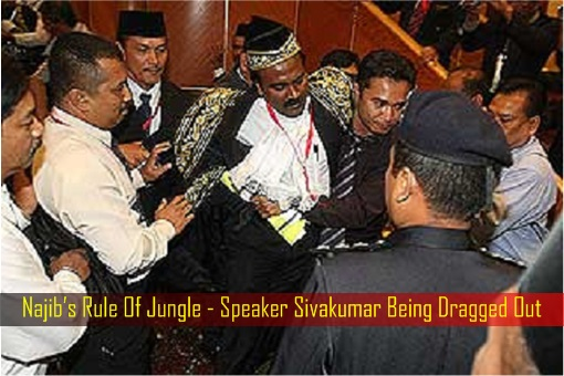 Najib Rule Of Jungle - Speaker Sivakumar Being Dragged Out