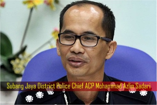 Subang Jaya District Police Chief ACP Mohammad Azlin Sadari