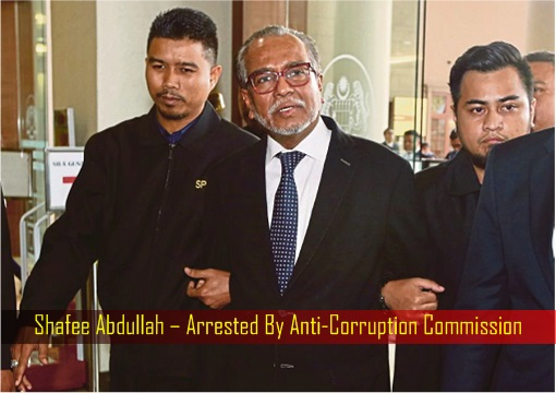 Shafee Abdullah – Arrested By MACC Malaysian Anti-Corruption Commission
