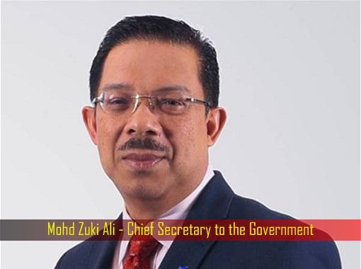 Mohd Zuki Ali - Chief Secretary to the Government