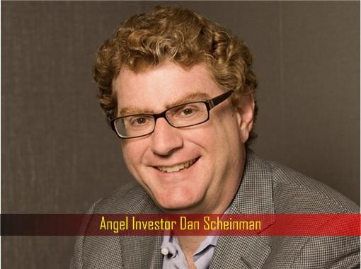 Angel Investor Dan Scheinman