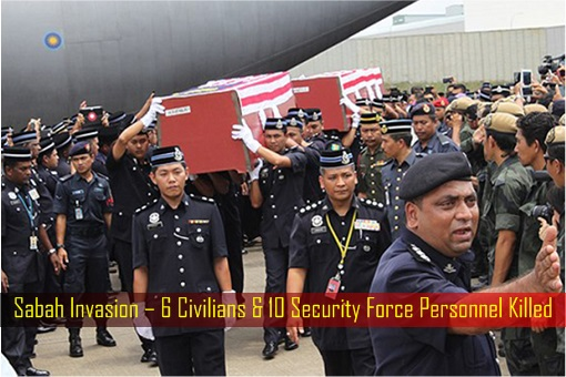 Sabah Invasion – 6 Civilians and 10 Security Force Personnel Killed